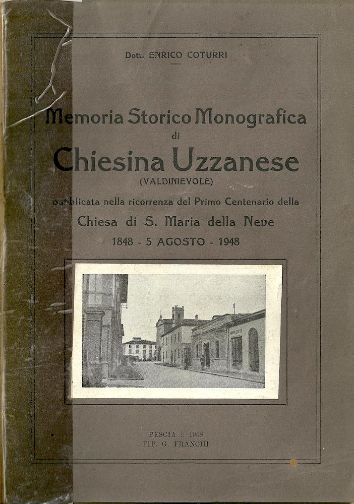 Memoria Storico Monografica di Chiesina Uzzanese, di Enrico Coturri